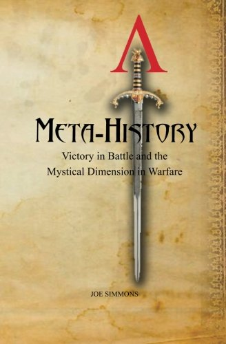Meta-History: Victory in Battle and the Mystical Dimension in Warfare