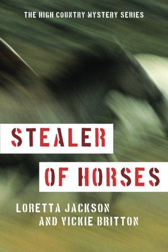 Stealer of Horses (A High Country Mystery)
