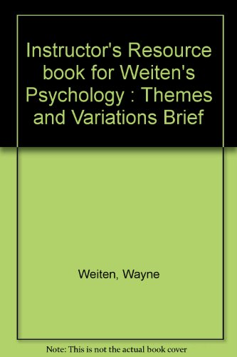 Instructor's Resource book for Weiten's Psychology : Themes and Variations Brief