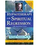 Hypnotherapy for Spiritual Regression: Life Between Lives