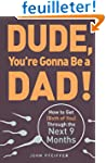 Dude You're Gonna be a Dad!