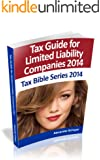 Tax Guide for Limited Liability Companies 2014 (Tax Bible Series)