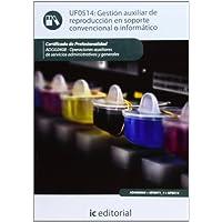 Gestión auxiliar de reproducción en soporte convencional o informático. adgg0408 - operaciones auxiliares de servicios...