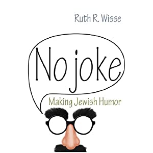 No Joke: Making Jewish Humor | [Ruth R. Wisse]