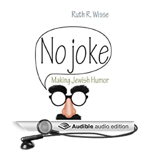 No Joke: Making Jewish Humor (Unabridged)