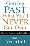 img - for Getting Past What You'll Never Get Over: Help for Dealing with Life's Hurts book / textbook / text book