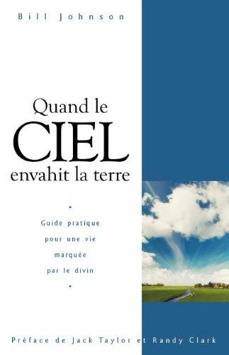 When Heaven Invades Earth (French)  [Johnson, Bill] (Tapa Blanda)