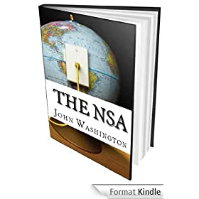 The NSA: Snowden, Obama, and the United States (English Edition)
