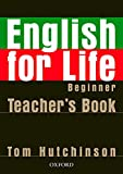 English for Life: Beginner: Teacher's Book Pack: General English four-skills course for adults