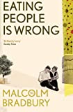 Malcolm Bradbury Eating People is Wrong