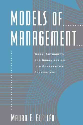 Models of Management: Work, Authority, and Organization in a Comparative Perspective