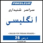 ESL Persian Phase 1, Unit 26: Learn to Speak and Understand English as a Second Language with Pimsleur Language Programs   Pimsleur