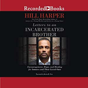 Letters to an Incarcerated Brother: Encouragement, Hope, and Healing for Inmates and Their Loved Ones | [Hill Harper]