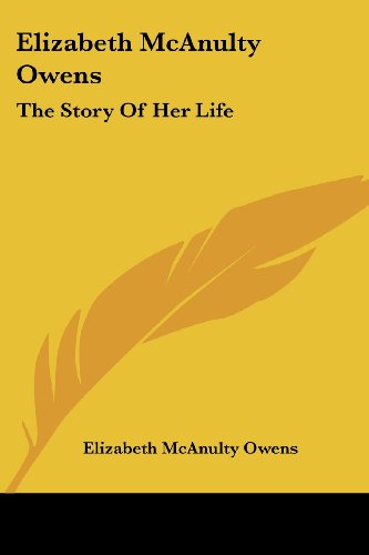 Elizabeth McAnulty Owens: The Story of Her Life