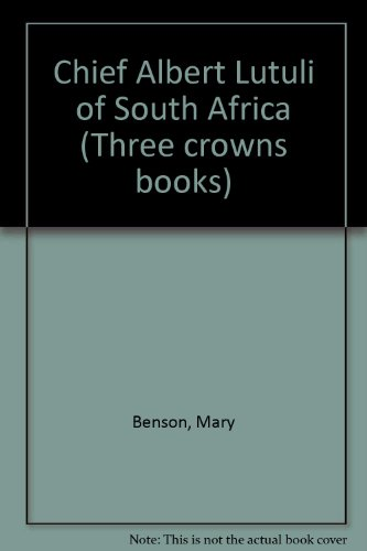 chief-albert-lutuli-of-south-africa-three-crowns-books