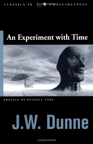 An Experiment with Time (Studies in Consciousness)