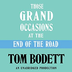 Those Grand Occasions at the End of the Road | [Tom Bodett]