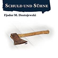 Schuld und Sühne (       ungekürzt) von Fjodor M. Dostojewski Gesprochen von: Frank Arnold