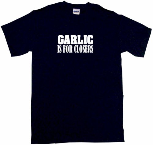 Garlic Is For Closers Men'S Tee Shirt Large-Black