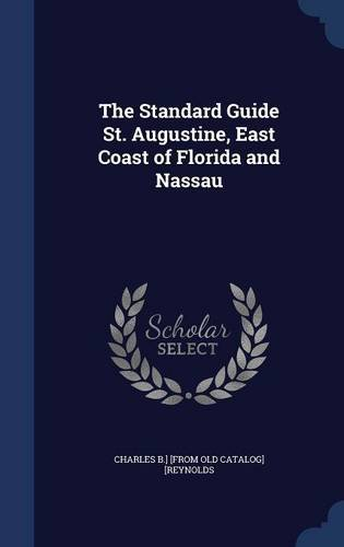 The Standard Guide St. Augustine, East Coast of Florida and Nassau