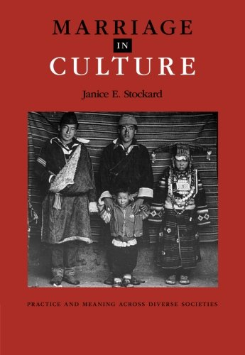 Marriage in Culture: Practice And Meaning Across Diverse...