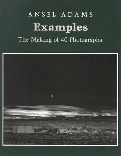 Examples: The Making of 40 Photographs, Adams, Ansel