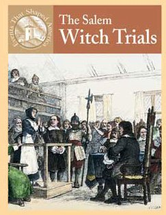 The Salem Witch Trials (Events That Shaped America)