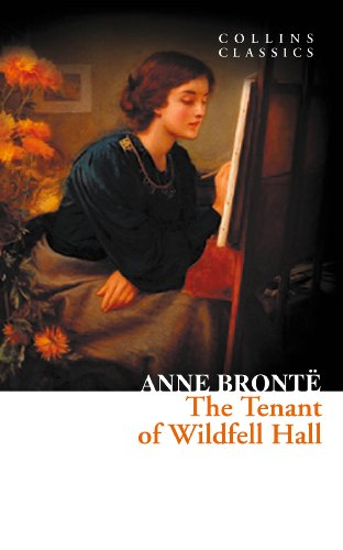 Anne Brontë - The Tenant of Wildfell Hall (Collins Classics)