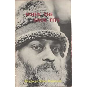 When the Shoe Fits: Talks on the Stories of Chuang Tzu Bhagwan Rajneesh
