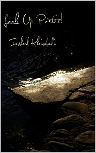Farsheed Kheirabadi - Look up Poetic! (English Edition)