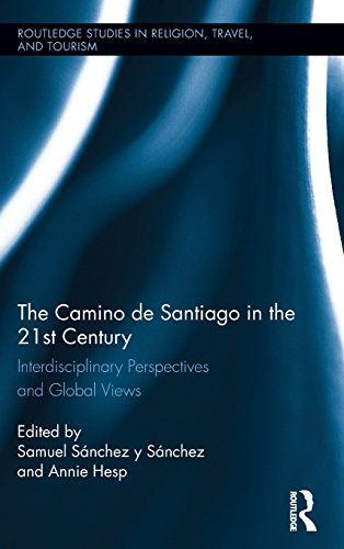 The Camino de Santiago in the 21st Century: Interdisciplinary Perspectives and Global Views (Routledge Studies in Pilgri