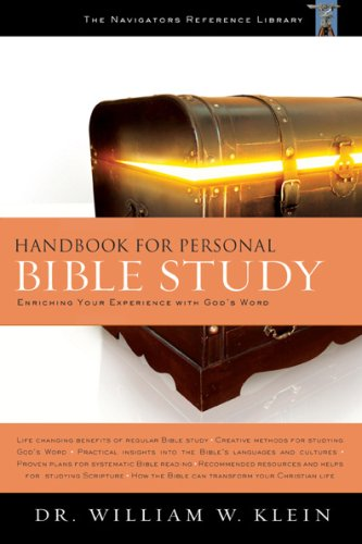 Handbook for Personal Bible Study: Enriching Your Experience with God's Word (The Navigators Reference Library), Dr. William W. Klein