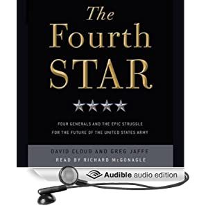 The Fourth Star - Four Generals and the Epic Struggle for the Future of the United States Army - Greg Jaffe, David Cloud