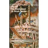Life on the Mississippi (Bantam Classic) (0553211420) by Mark Twain