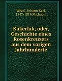 Kakerlak, oder, Geschichte eines Rosenkreuzers aus dem vorigen Jahrhunderte