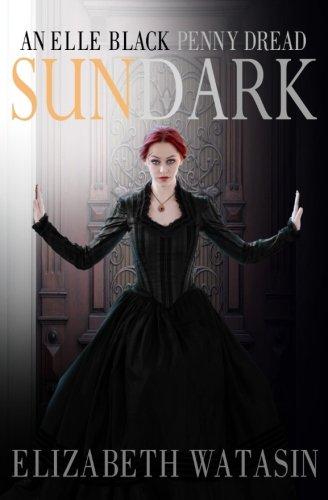 Sundark: An Elle Black Penny Dread (The Elle Black Penny Dreads) (Volume 1)
