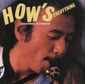 How's Everything by Sadao Watanabe
