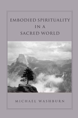 Embodied Spirituality in a Sacred World (Suny Series in Transpersonal and Humanistic Psychology)