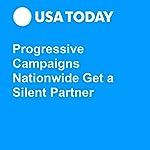 Progressive Campaigns Nationwide Get a Silent Partner | Nicole Gaudiano