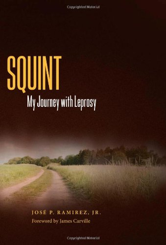 Squint: My Journey with Leprosy (Willie Morris Books in Memoir and Biography)