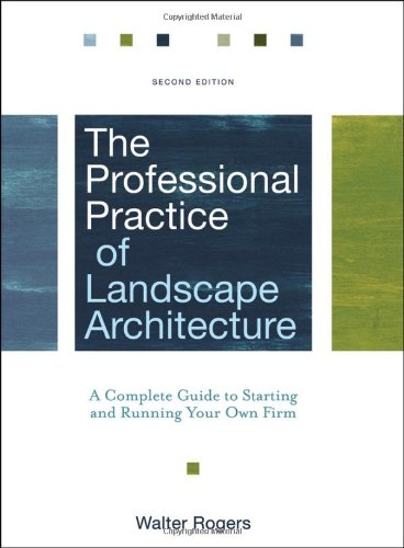The Professional Practice of Landscape Architecture: A...