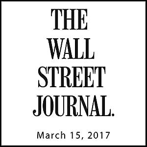 March 15, 2017 Audiomagazin von  The Wall Street Journal Gesprochen von: Alexander Quincy