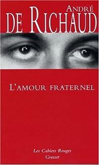 L Amour Fraternel André De Richaud Babelio