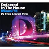 Various Artists Defected In The House Miami '11 Mixed By Dj Chus And David Penn