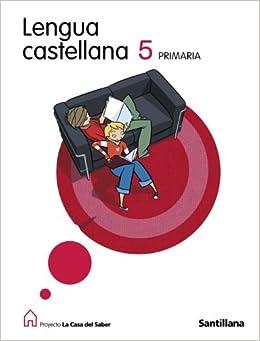 Casa Del Saber: Lengua Castellana 5 Primaria (Spanish Edition