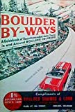 img - for Boulder By-ways A Guidebook of Recommended Auto Tours in and around Boulder, Colorado book / textbook / text book
