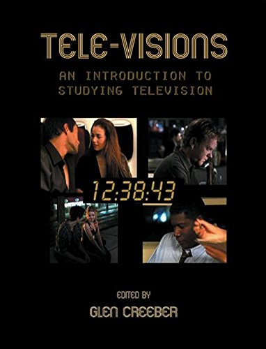 Tele-visions: An Introduction to Studying Televisions