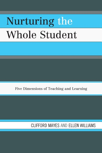 Nurturing the Whole Student: Five Dimensions of Teaching and Learning