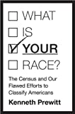 img - for What Is Your Race?: The Census and Our Flawed Efforts to Classify Americans book / textbook / text book