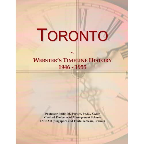 Toronto: Webster's Timeline History, 1993 Icon Group International